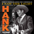 I Saw The Light: The Unreleased Recordings (3CD+DVD)